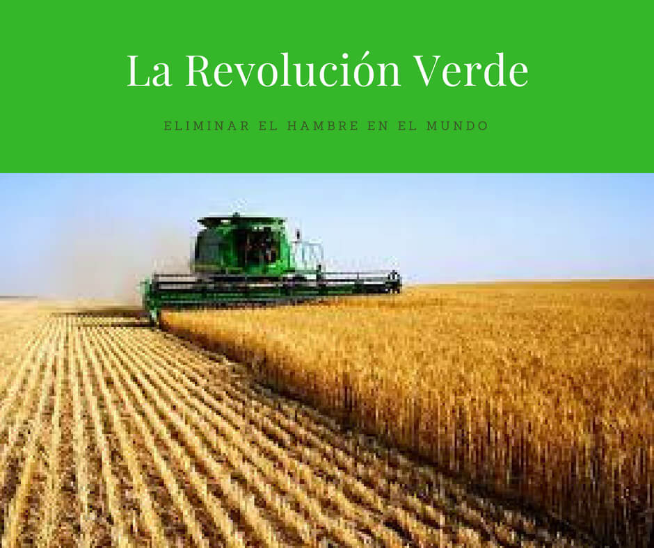 The Green Revolution, or Third Agricultural Revolution
